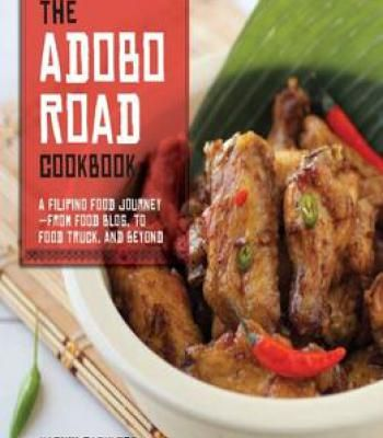 The adobo road cookbook a filipino food journey from food blog to food forumfinder Images