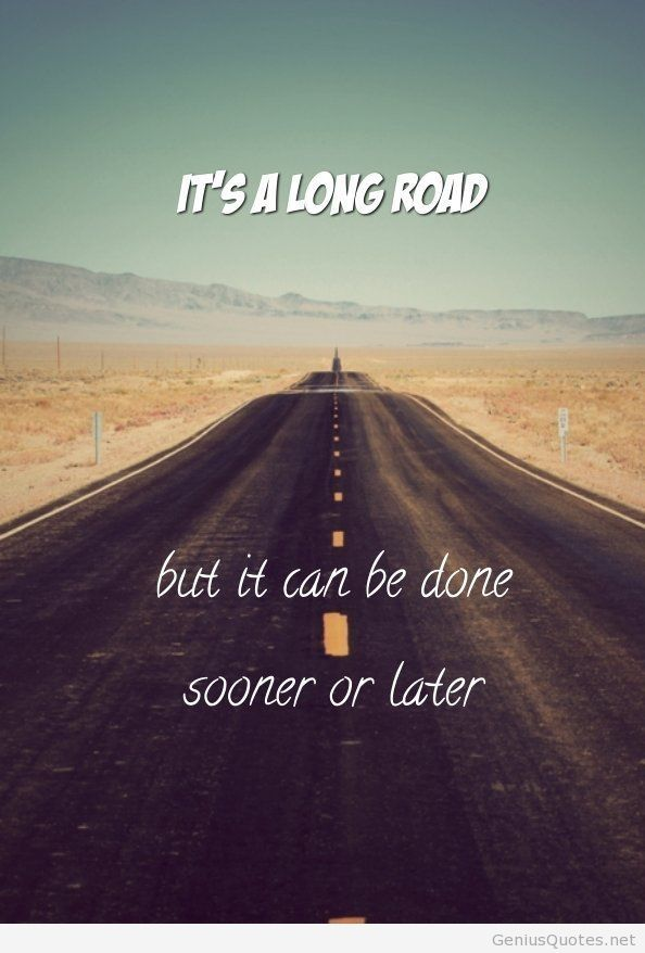 Road Quotes Inspiration Long Road Quote Tumblr  Quotes  Pinterest  Road Quotes And