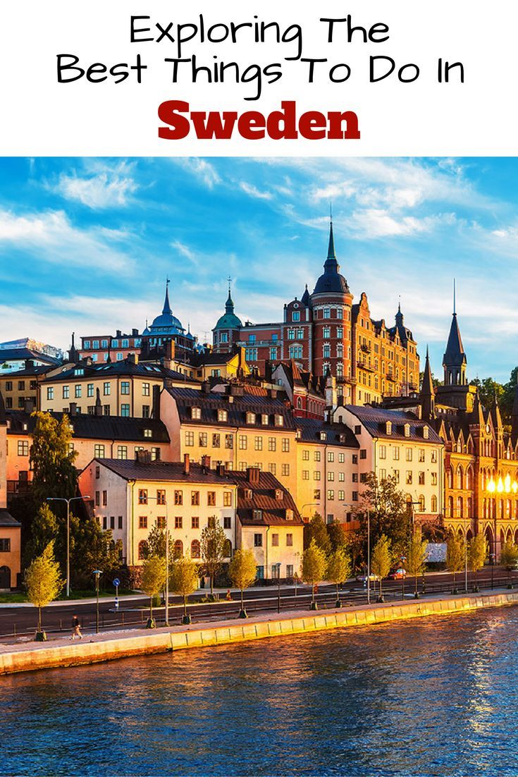 exploring and executing the best things to do in sweden | travel