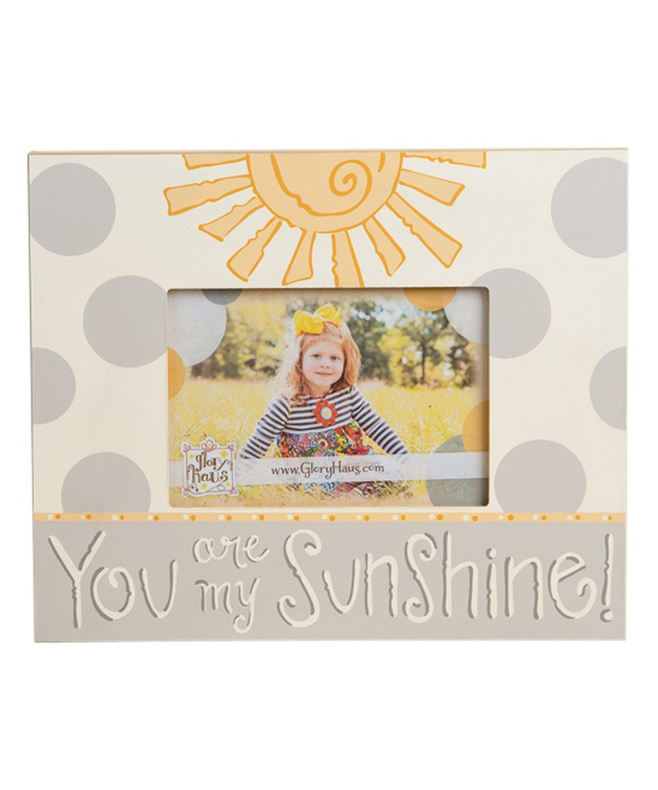 Another great find on #zulily! \'You Are My Sunshine\' Frame by Glory ...