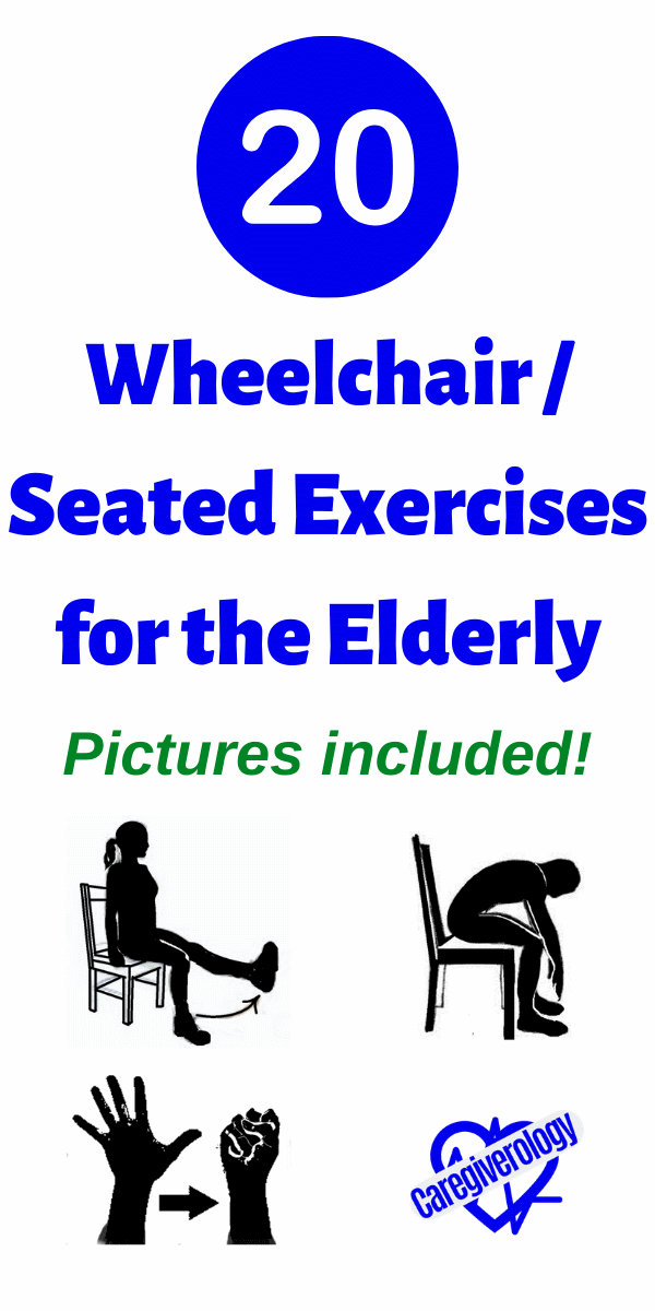 20 Wheelchair Seated Exercises For The Elderly In 2020 Seated Exercises Exercise Sitting Down Exercises