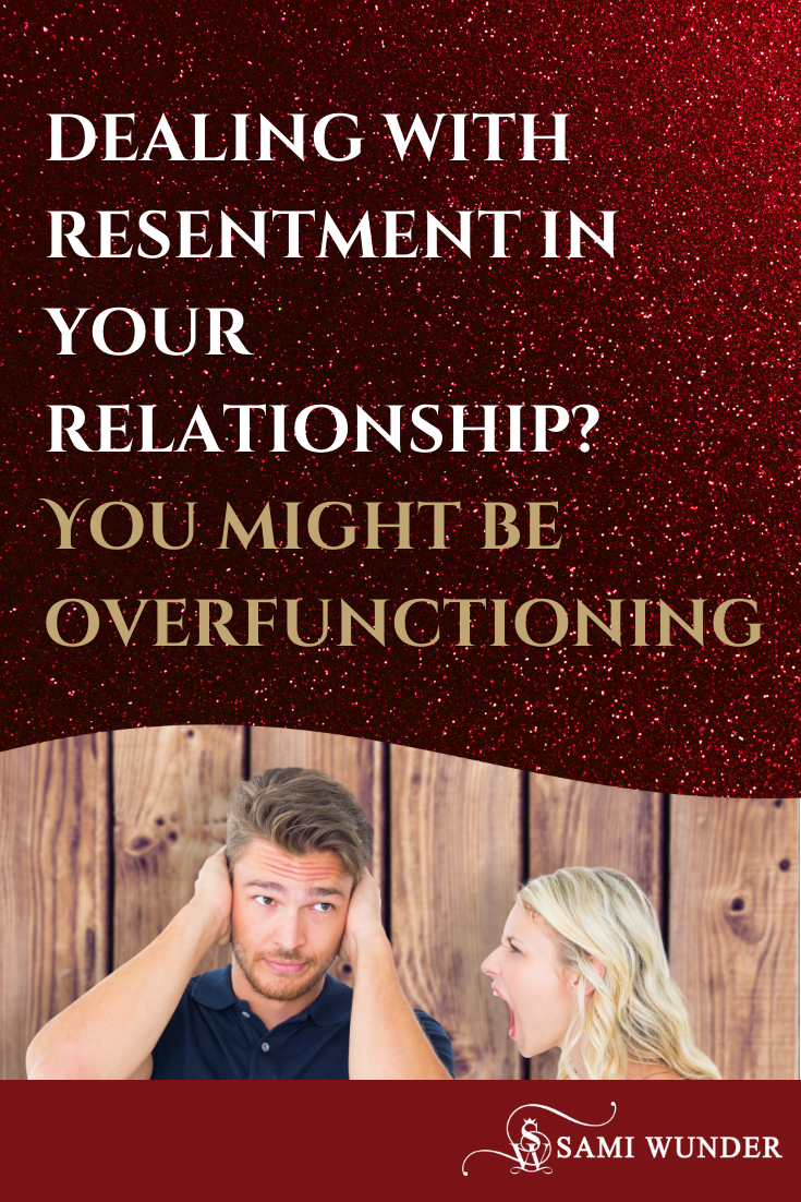 Dealing with resentment in relationships? You Might Be