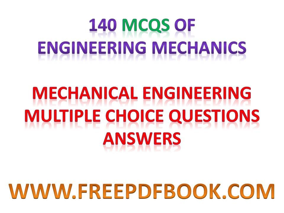 ENGINEERING MECHANICS - Mechanical Engineering Multiple choice Questions Answers, http://ww ...