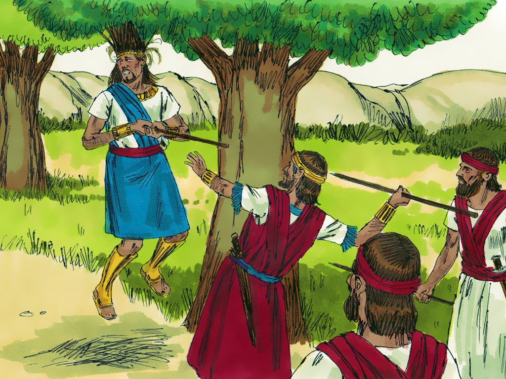 """Joab asked the man why he had not killed Absalom. 'We all heard the king say to you and Abishai and Ittai, """"For my sake, please don't harm young Absalom,""""' the soldier replied. 'Enough of this nonsense,' Joab replied. Then he took three daggers and plunged them into the heart of Absalom as he dangled from the oak. – Slide 20"""