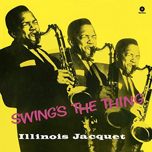 Illinois Jacquet - Swing's the Thing, Grey