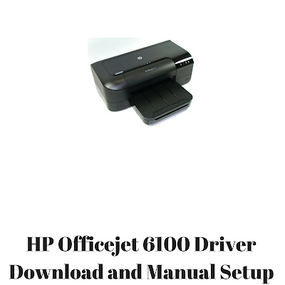 Hp Officejet 6100 Driver Download And Manual Setup
