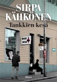 Sirpa Kähkönen: Tankkien kesä