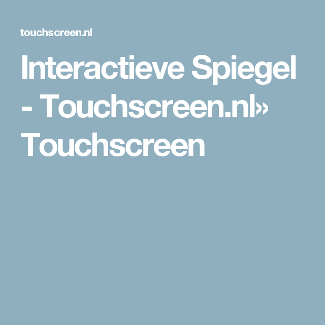 Interactieve Spiegel - Touchscreen.nl» Touchscreen