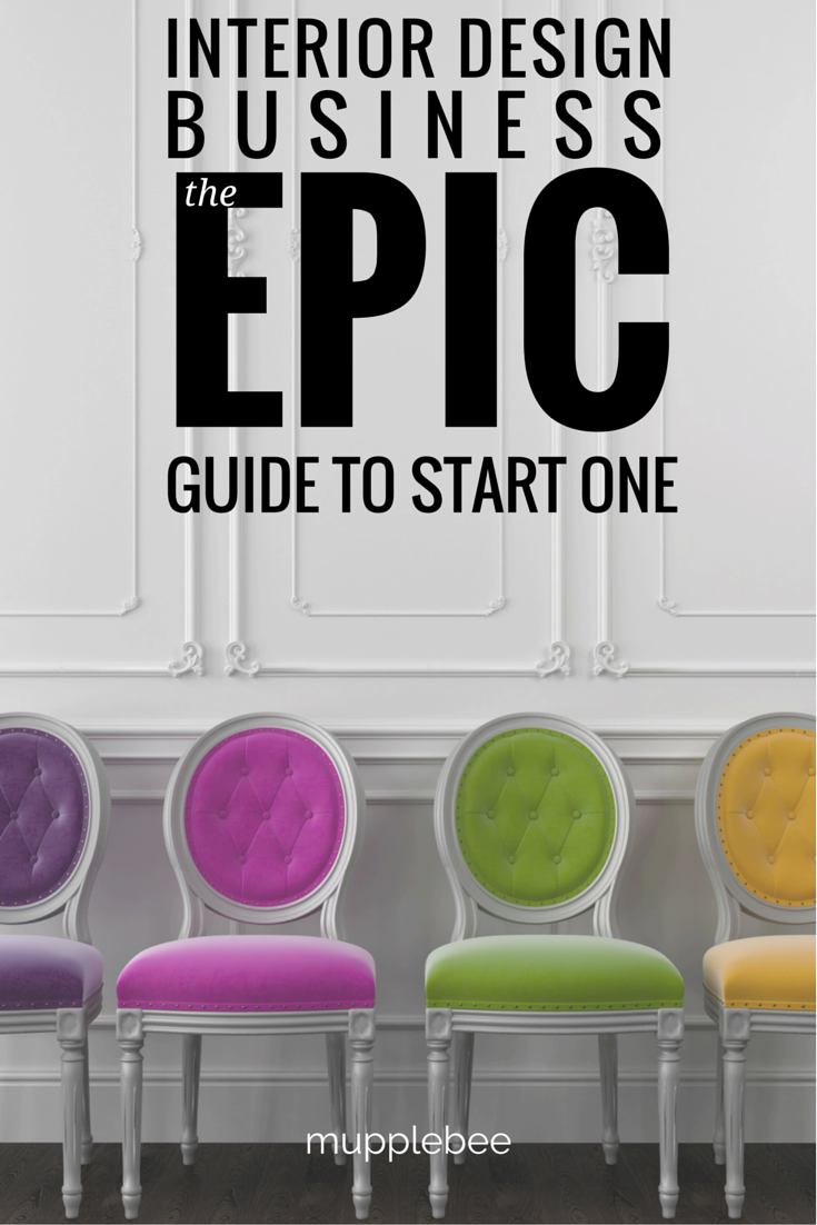 The Epic Guide to Start An Interior Design Business | Interior ...