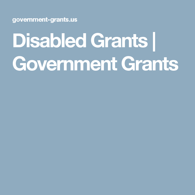 Disabled Grants | Government Grants