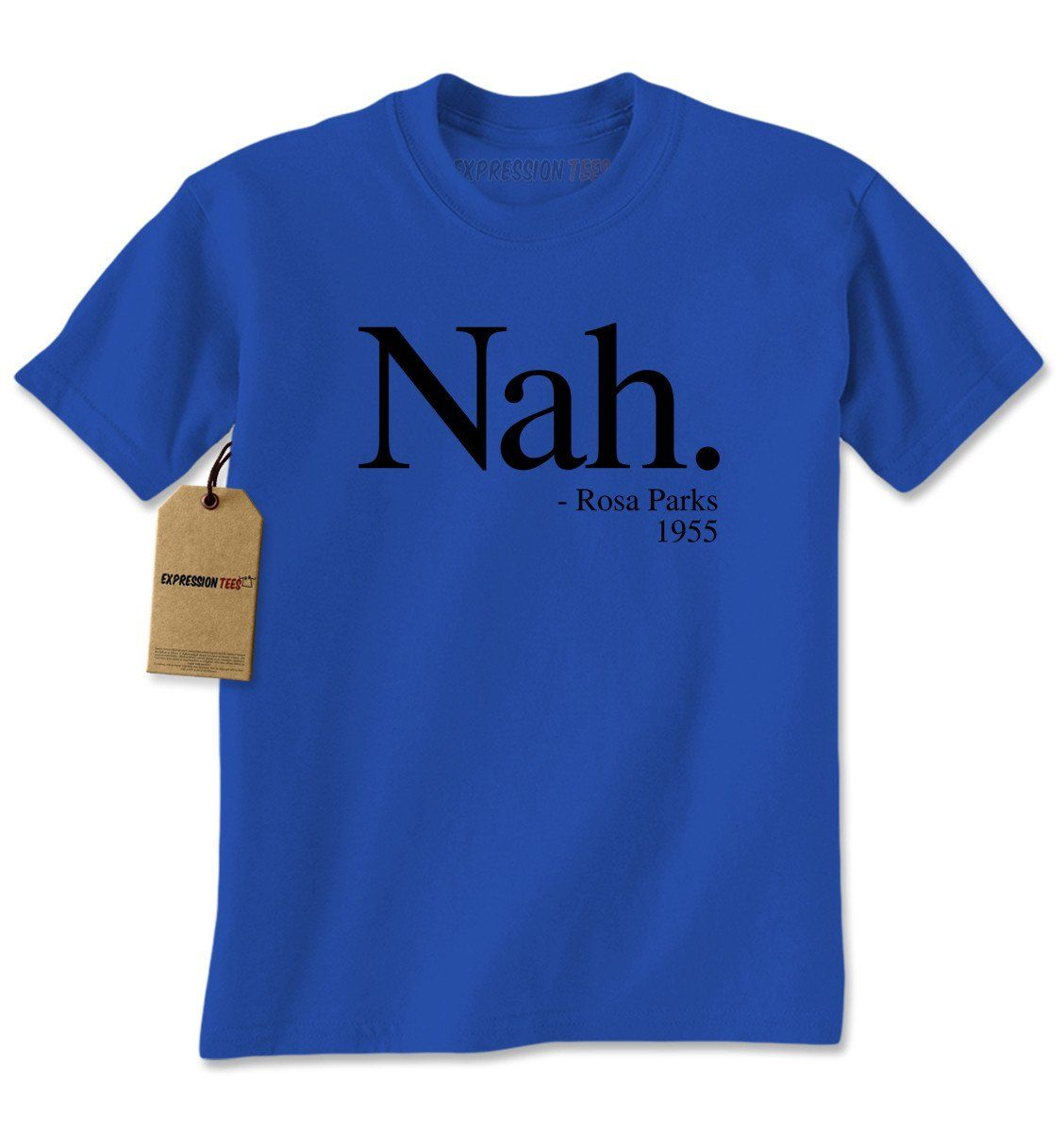 Nah. (Black Print) Rosa Parks, 1955 Quote Mens T-shirt