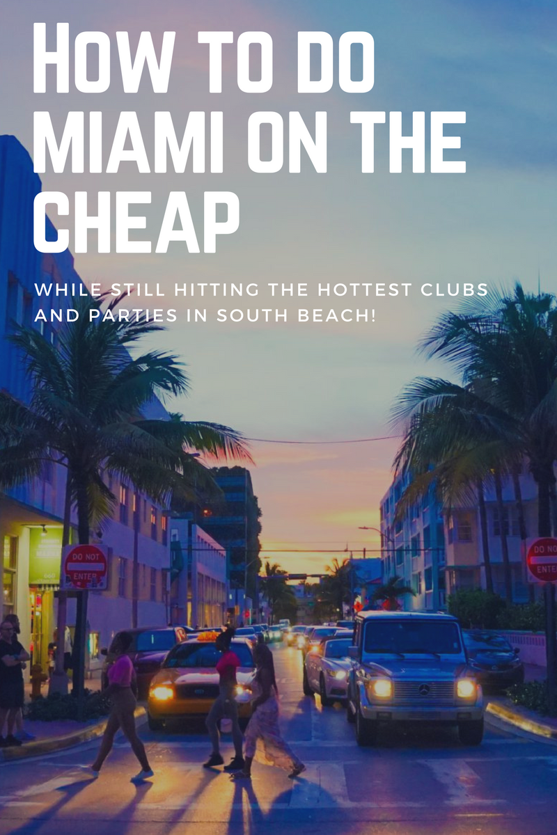 Miami On The Cheap >> How To Try The Best Of South Beach Miami Nightlife On The Cheap