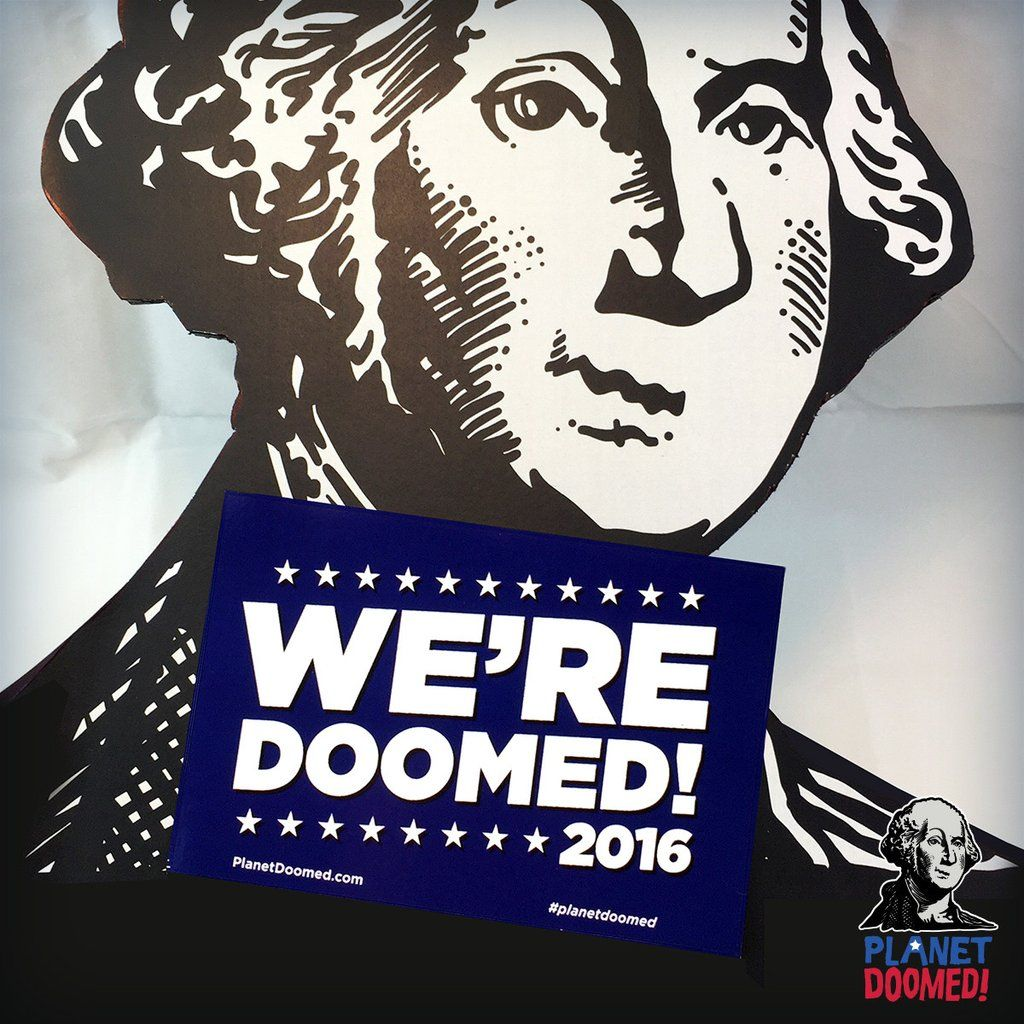 Our custom printed were doomed bumper sticker crazy times call for crazy measures funny durable bumper sticker decal size 4 x 6 inches can be