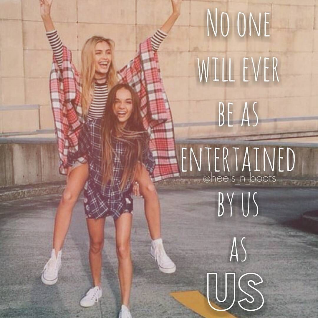 Life is entertaining with good friends!