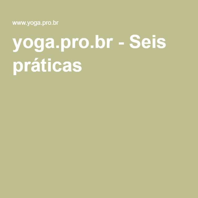yoga.pro.br - Seis práticas