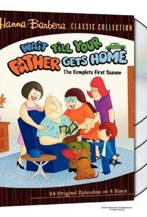 Wait Till Your Father Gets Home.
