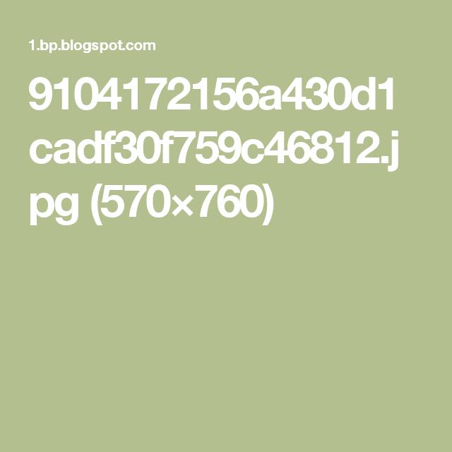 9104172156a430d1cadf30f759c46812.jpg (570×760)