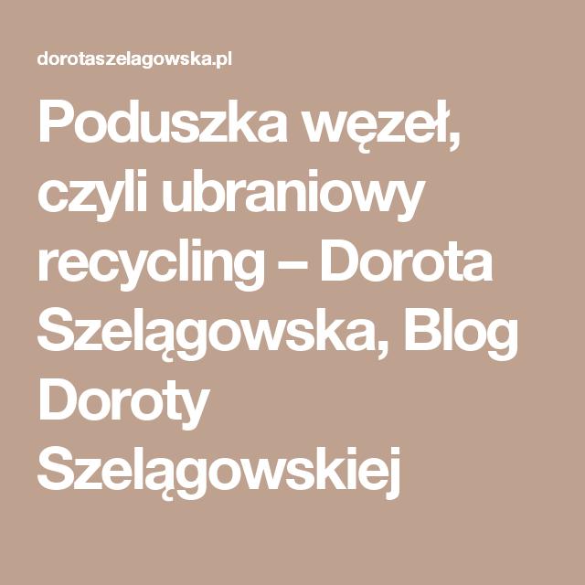 Poduszka Węzeł Czyli Ubraniowy Recycling Dorota