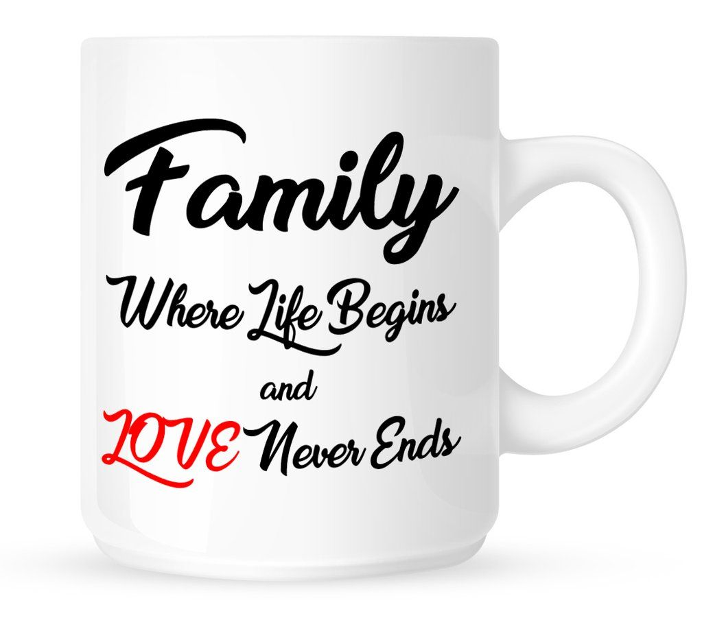 Family Quote Coffee Mug Family Where Life Begins Love Never
