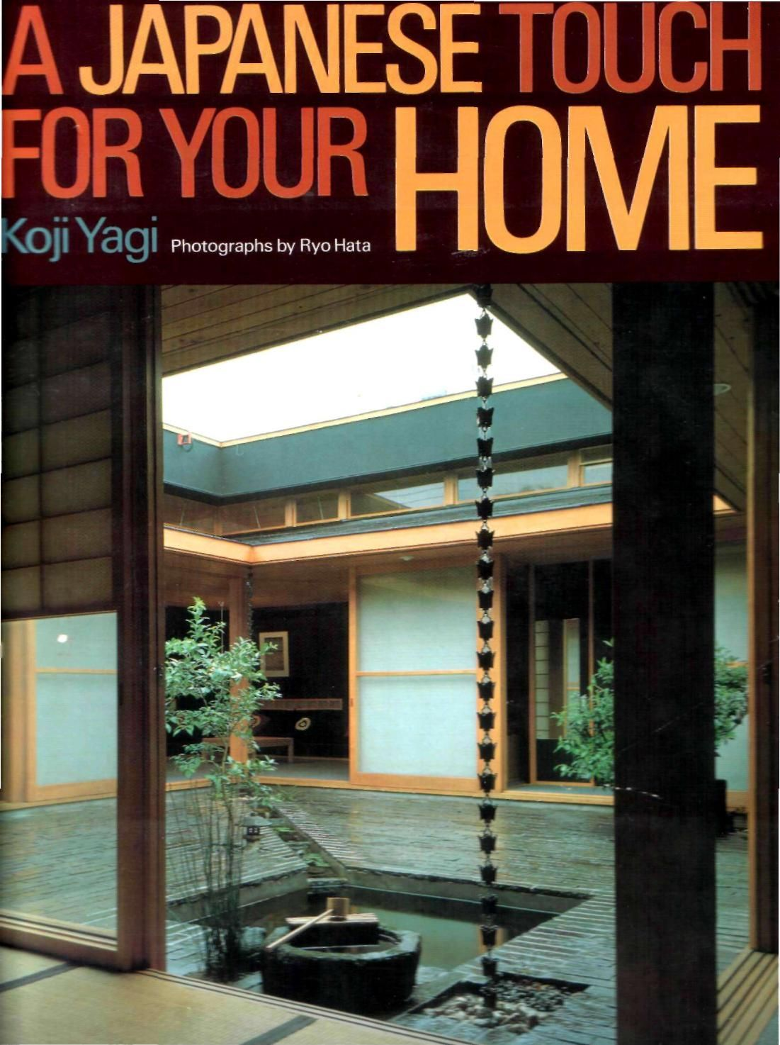 A Practical Guide To Introducing Japanese Design Elements Into The Western Home 120 Colour Photos And 200 Black White Floor Plans Illustrate