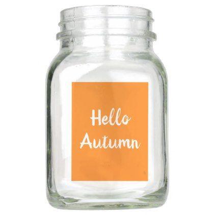 HELLO AUTUMN Mason Jar | Zazzle.com #helloautumn