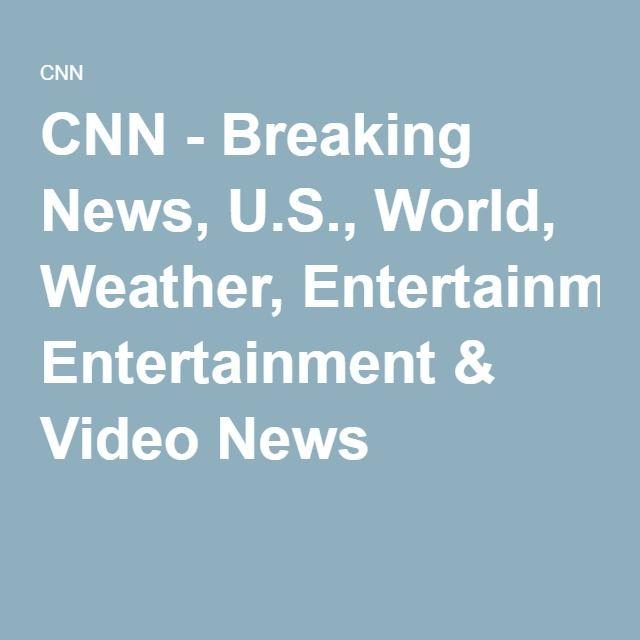 Cnn Breaking News Weather: Breaking News, U.S., World, Weather, Entertainment