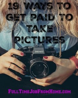 How To Find A Work From Home Job and Make Money From Home! Check out these 19 sites that will pay you to take pictures! Upload your photos for sell, take specific pictures from buyers request, and make money for your photos!Check out these 19 sites that will pay you to take pictures! Upload your photos for sell, take specific pictures from buyers request, and make money for...