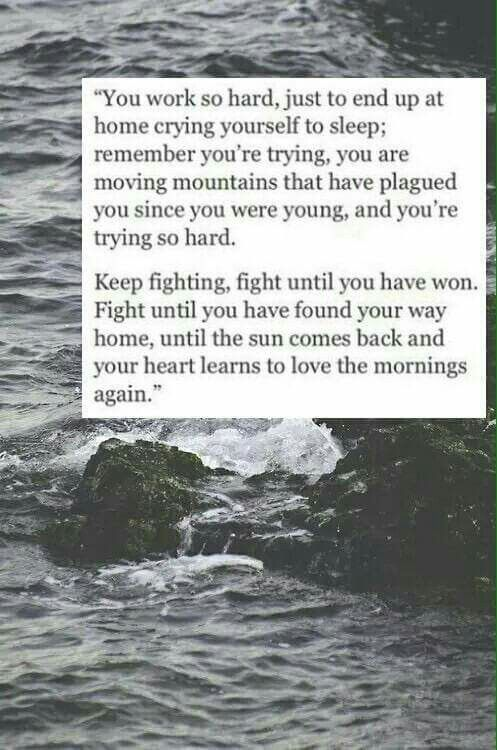 keep fighting,fight until you have won.