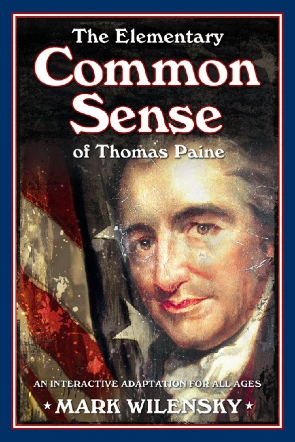 Elementary Common Sense Of Thomas Paine Ebook