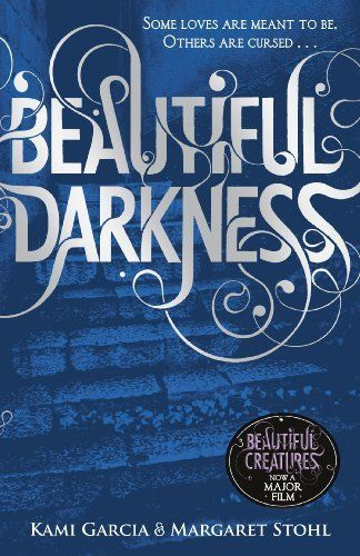 Beautiful Darkness Book 2 Beautiful Creatures By Kami Garcia