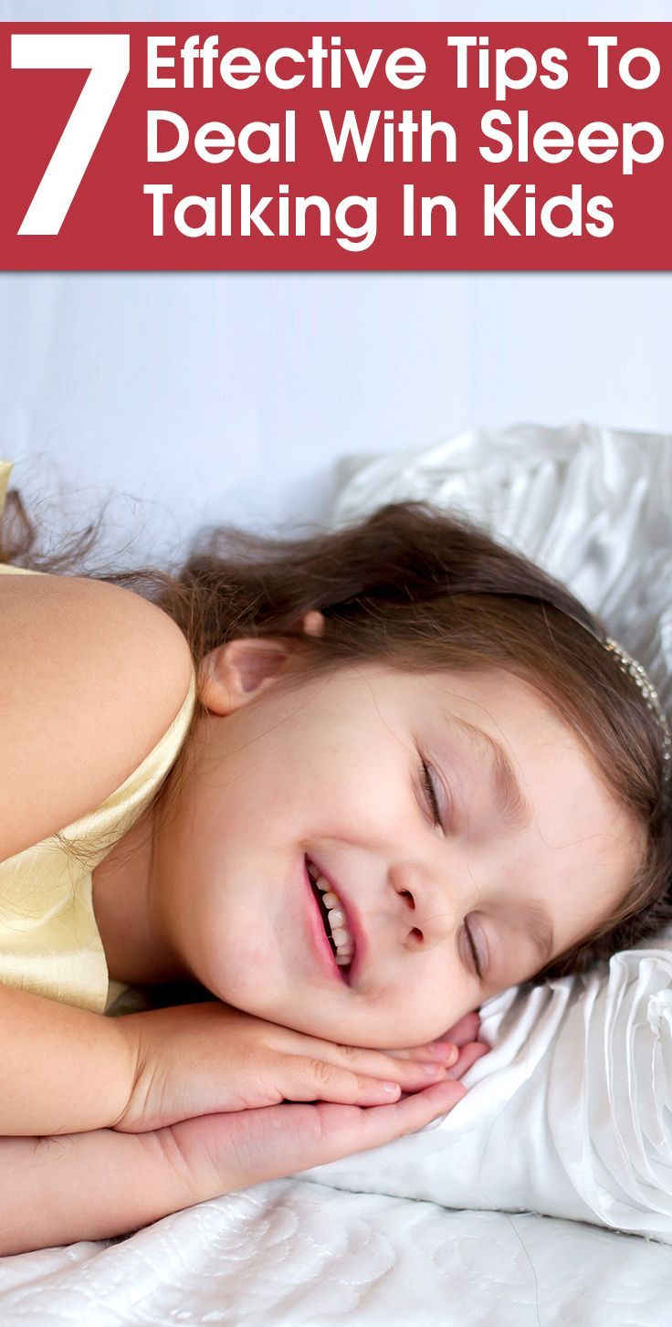 How To Help Kids Manage Sleep >> 7 Effective Tips To Deal With Sleep Talking In Kids Tips