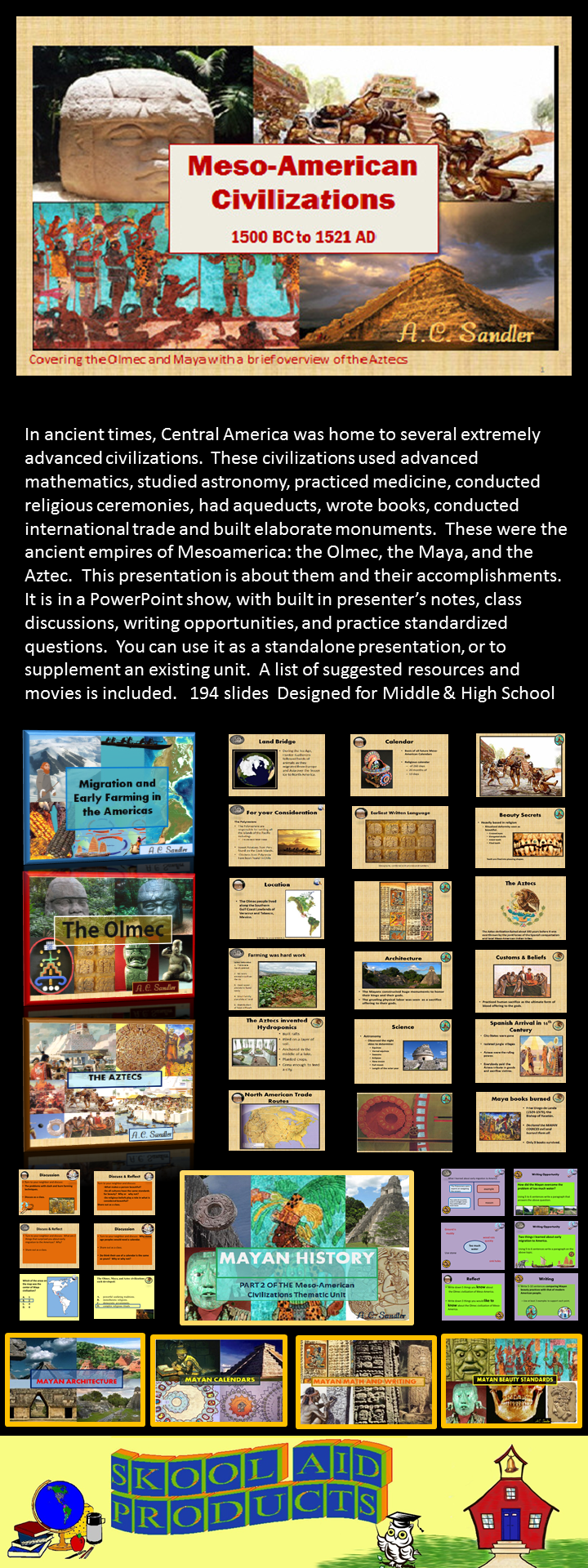 MESOAMERICAN CIVILIZATIONS PowerPoint Presentations ***THIS PRODUCT INCLUDES the OLMEC, MAYAN, and AZTEC presentations***from 1500 BC- 1521 AD covering Geography, Religion, Politics, Economics, and Social Structure. It is full of class discussions, writing opportunities, and test practice questions. This presentation is a great supplement for any unit about early American Civilizations. 194 slides C.C.S. RH.6-8.1, RH.6-8.5, RH.6-8.7, WHST.6-8.10, SL.7.2, SL.7.1