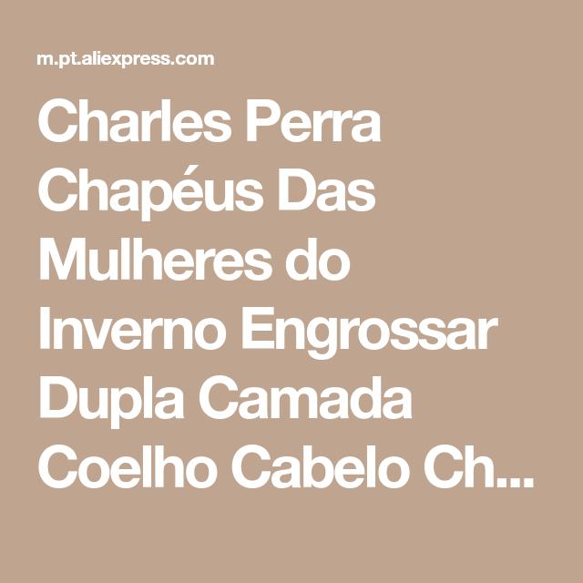 Charles Perra Chapéus Das Mulheres do Inverno Engrossar Dupla Camada Coelho  Cabelo Chapéu Feito Malha Elegante 562850fcc23