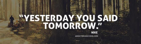 Yesterday You Said Tomorrow Quotes Quotes Inspirational