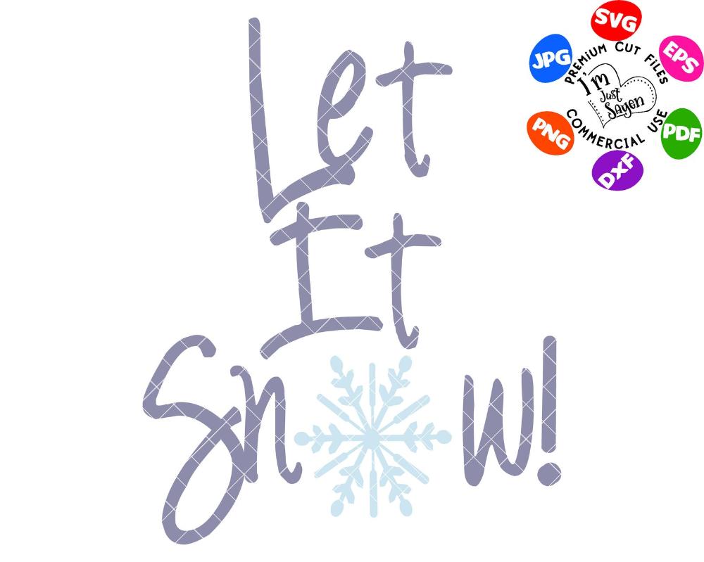 Let It Snow Digital Download Svg Dxf Eps Jpg Pdf Png Etsy How To Make Tshirts Transfer Paper Svg