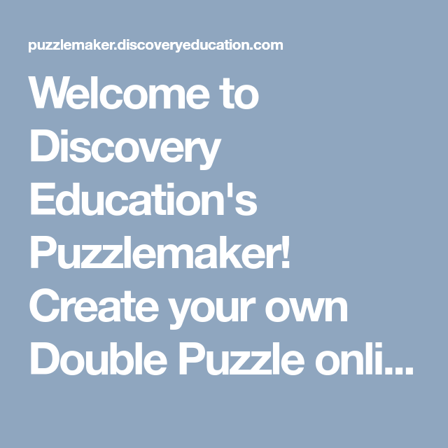 welcome to discovery education s puzzlemaker create your own double