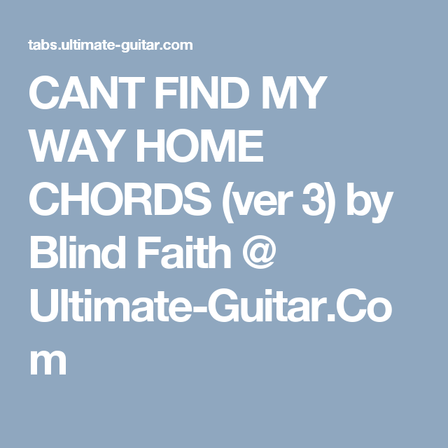 Cant Find My Way Home Chords Ver 3 By Blind Faith Ultimate