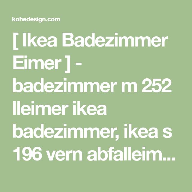 Ikea Badezimmer Eimer Badezimmer M 252 Lleimer Ikea Badezimmer Ikea S 196 Vern Abfalleimer Aus Edelstahl 5l Badezimmer M Schwingdeckeleimer Haus Design