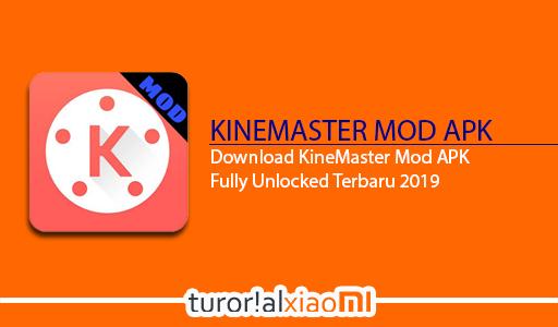 Download Kinemaster Mod Apk Fully Unlocked Terbaru 2019 Aplikasi Tablet Android