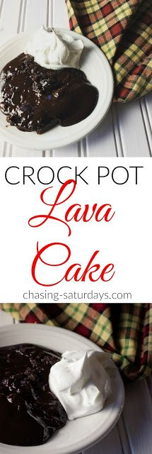 Crock Pot Lava Cake, slow cooker, chocolate, dessert, Chasing Saturday's, easy recipes, Valentines Day
