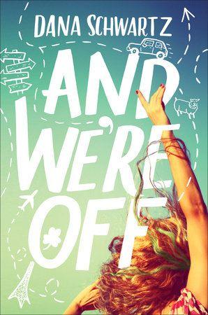 And We Re Off By Dana Schwartz In 2019 Dana Schwartz Books To