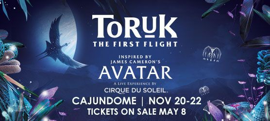 ON SALE NOW! TORUK - The First Flight // November 20 - 22 Lafayette will be the 1st stop on the new Cirque du Soleil tour inspired by James Cameron's record-breaking movie AVATAR!