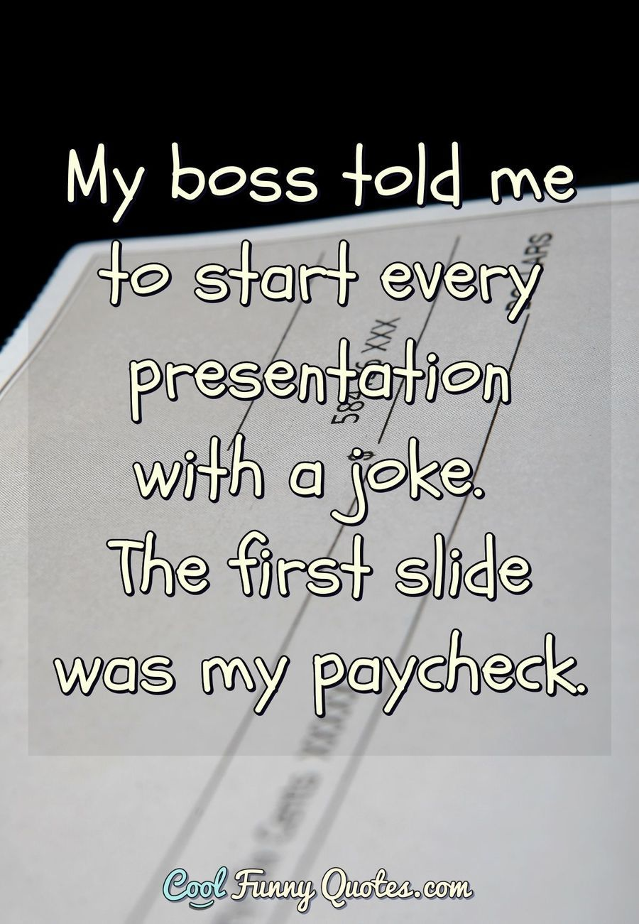 Funny Quote Work Quotes Funny Boss Quotes Funny Work Motivational Quotes