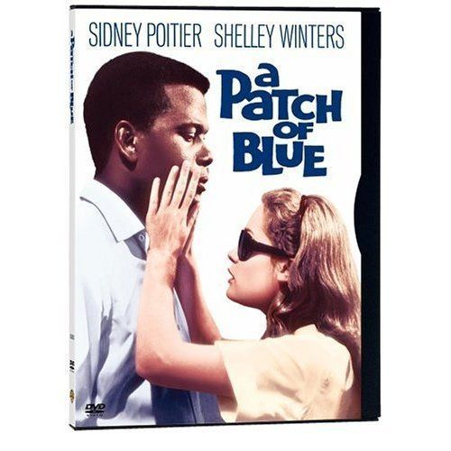 A Patch of Blue (1965)  ~ Sidney Poitier, Shelley Winters, Guy Green (director). Shelley Winters won an Oscar for her role as the mother of the main character Selena.