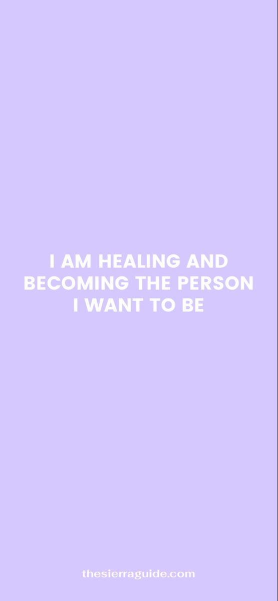 I am healing and becoming the person I want to be
