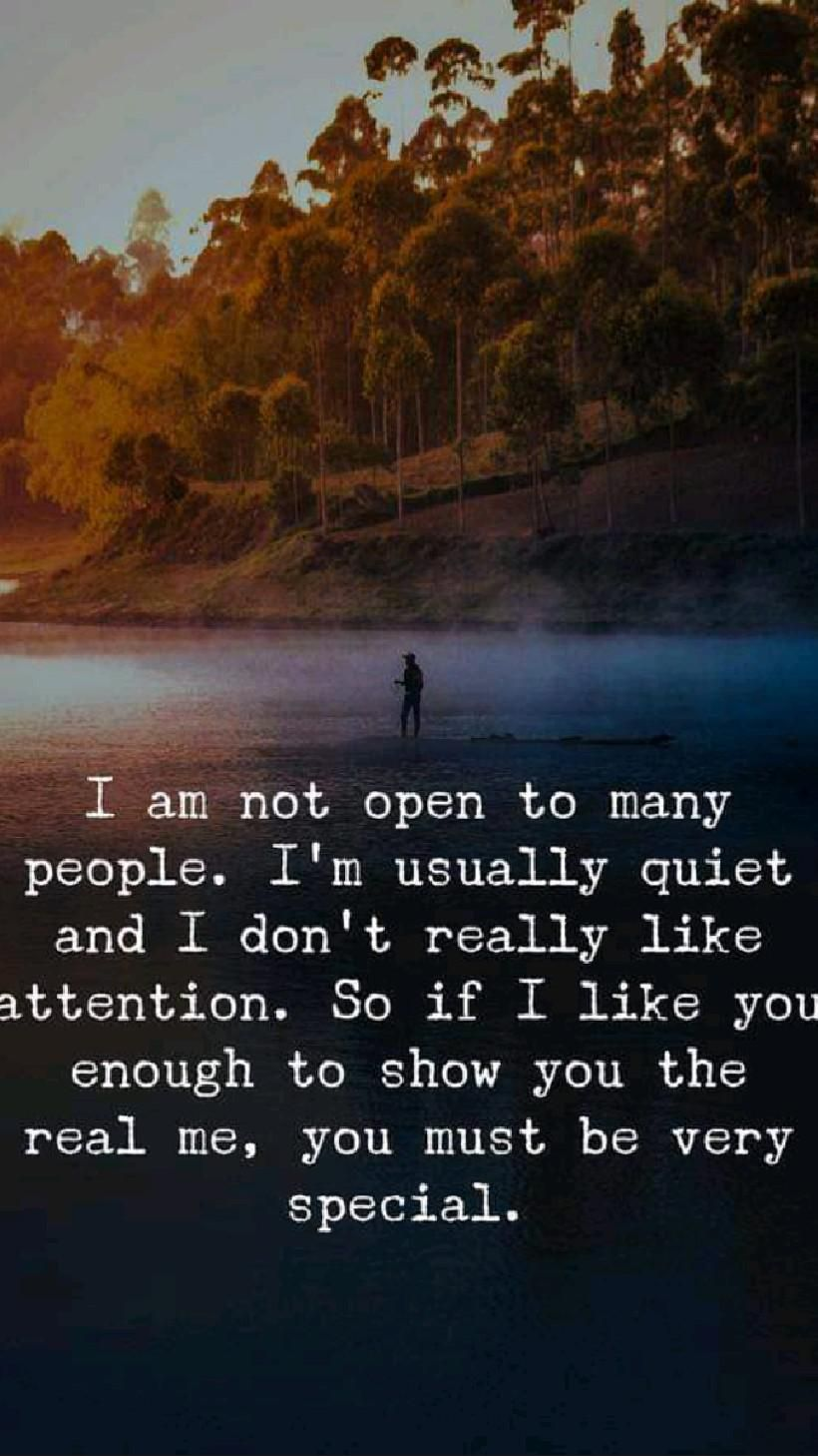 I am not open to many people..
