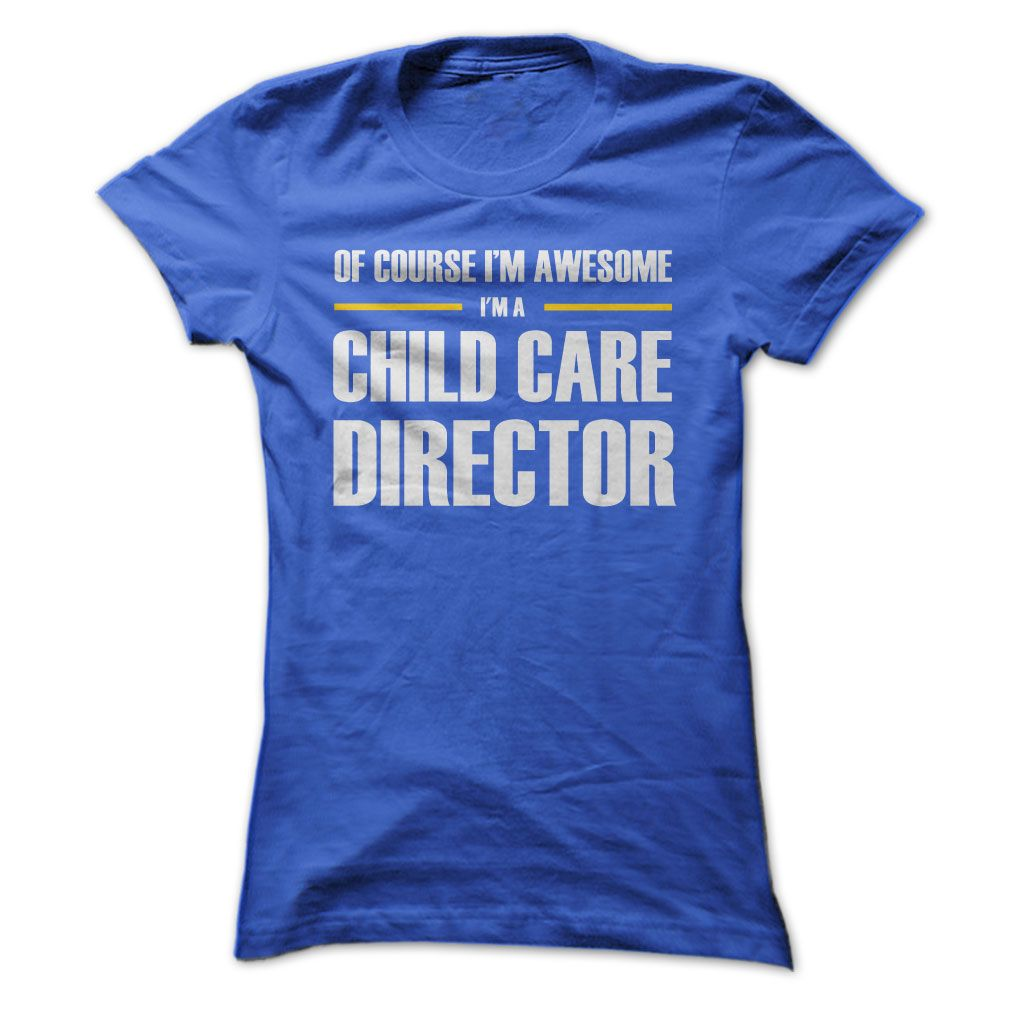 Awesome Child Care Director T Shirt, Hoodie, Sweatshirt