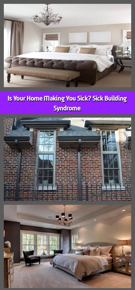 Is Your Home Making You Sick? Sick Building Syndrome