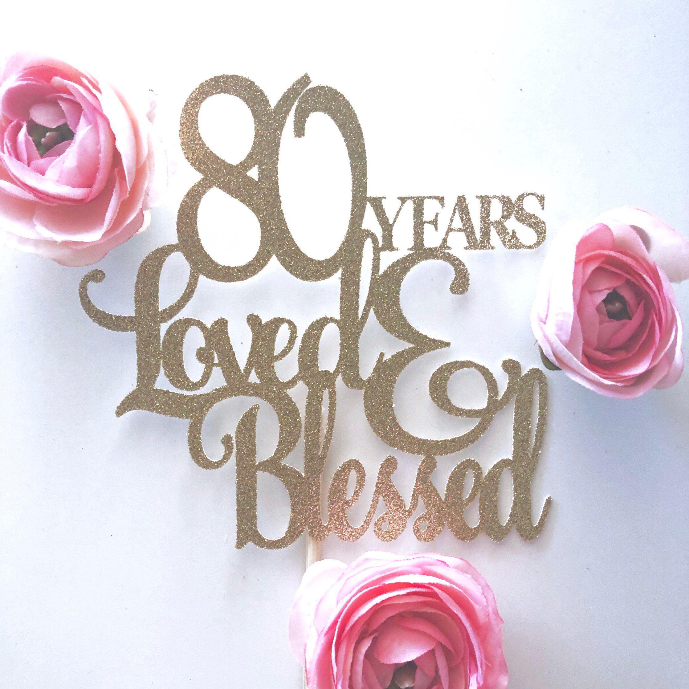 Glitter 80 Years Loved, Cake Topper. Eighty Cake Topper ...