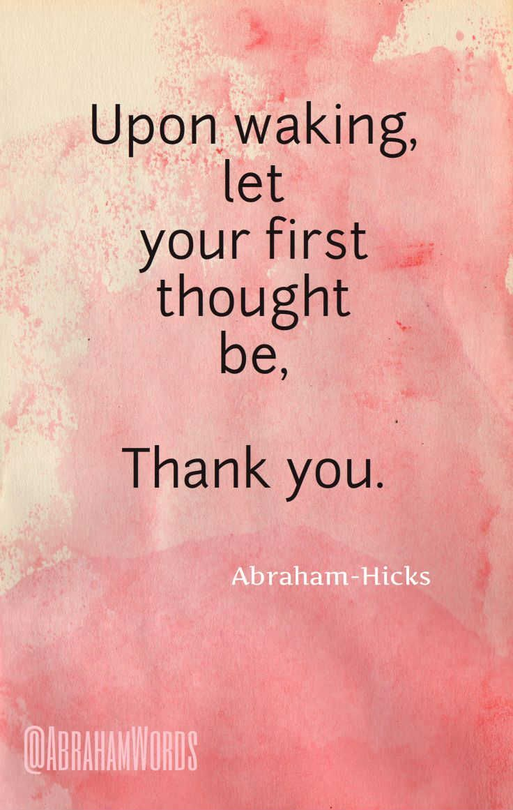 Upon waking, let your first thought be Thank you More